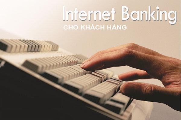 Dịch vụ chuyển tiền internet banking tiện ích cho khách hàng